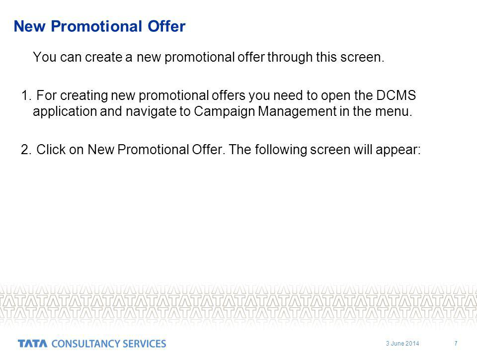 3 June 2014 7 New Promotional Offer You can create a new promotional offer through this screen.