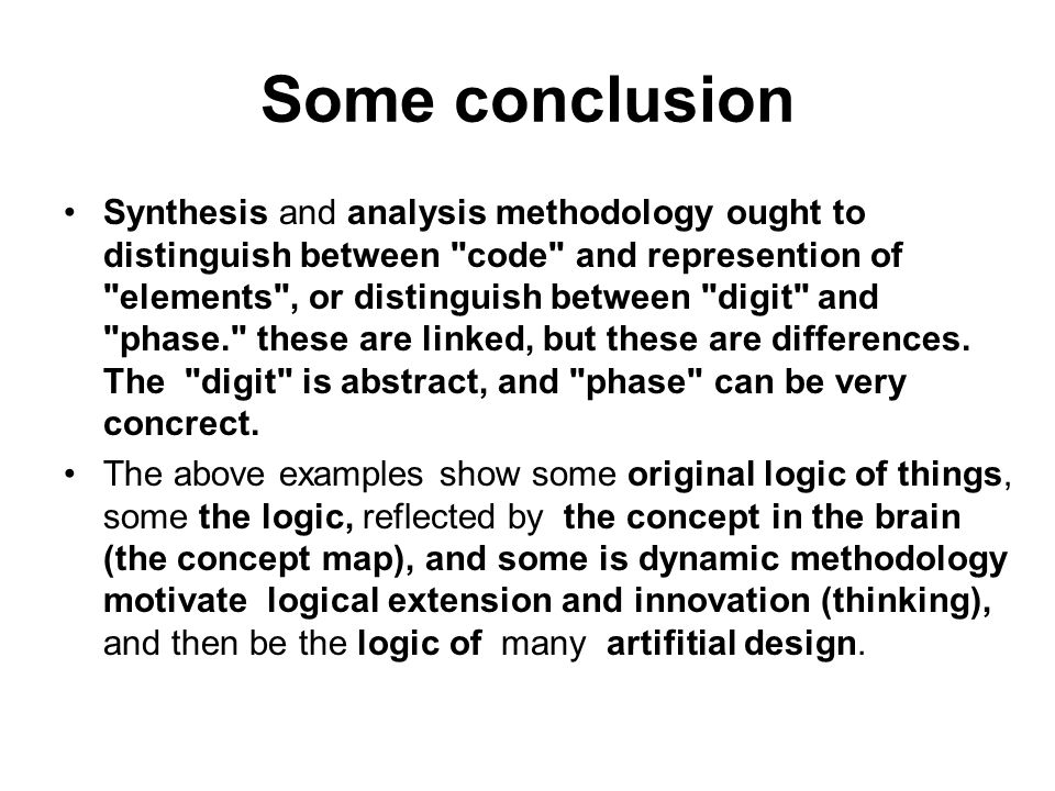 Some conclusion Synthesis and analysis methodology ought to distinguish between code and represention of elements , or distinguish between digit and phase. these are linked, but these are differences.