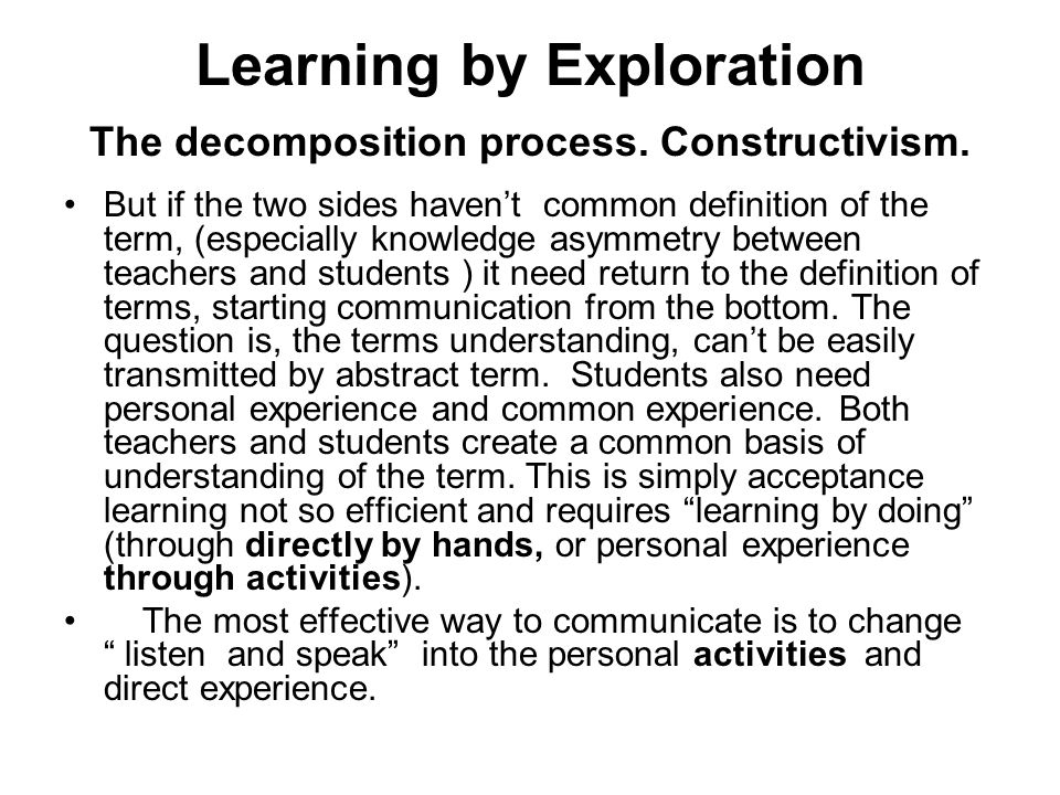 Learning by Exploration The decomposition process.