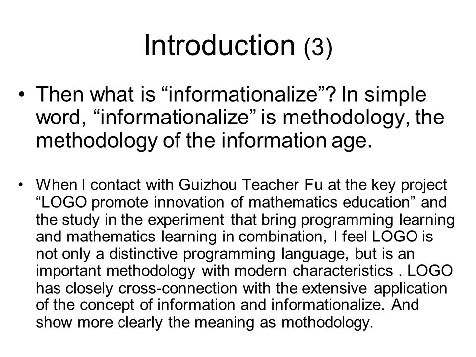 Introduction (3) Then what is informationalize.