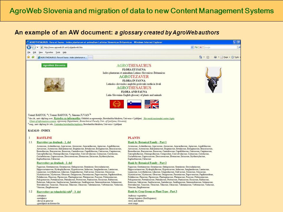AgroWeb Slovenia and migration of data to new Content Management Systems An example of an AW document: a glossary created by AgroWeb authors