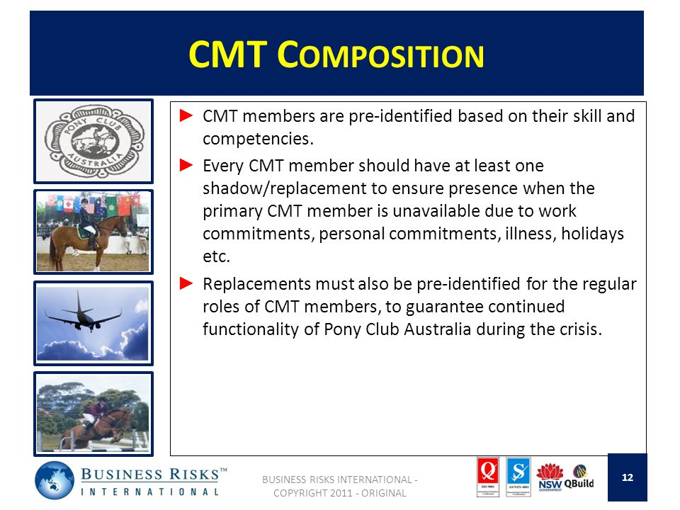 CMT C OMPOSITION CMT members are pre-identified based on their skill and competencies.