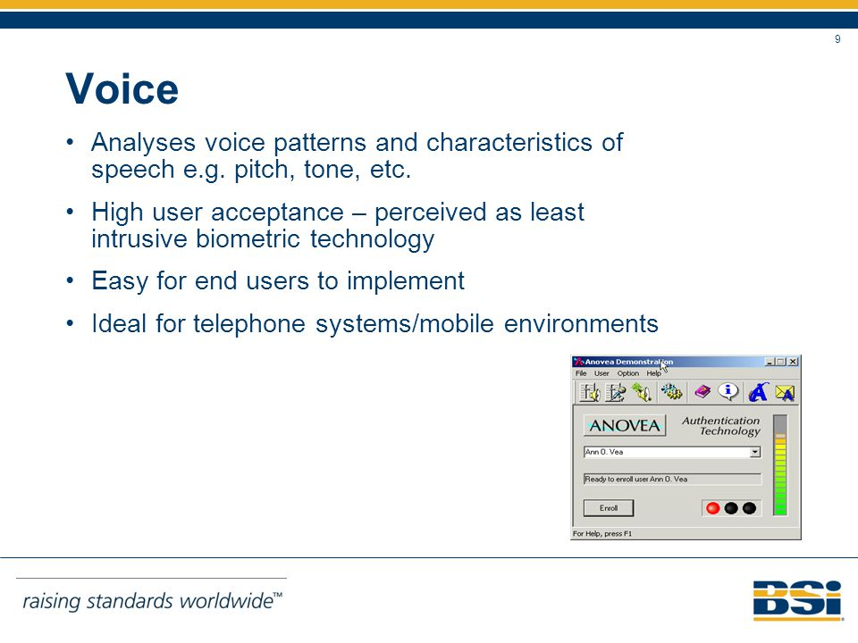 9 Voice Analyses voice patterns and characteristics of speech e.g.