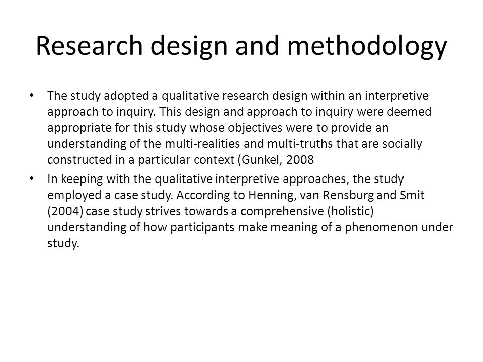 Research design and methodology The study adopted a qualitative research design within an interpretive approach to inquiry.