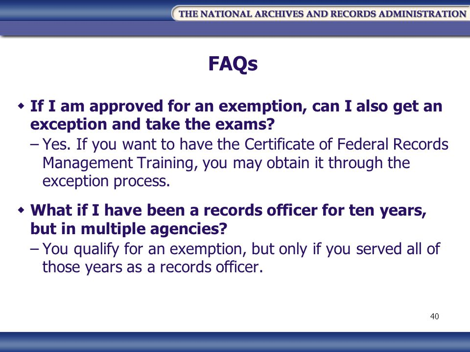 FAQs If I am approved for an exemption, can I also get an exception and take the exams.