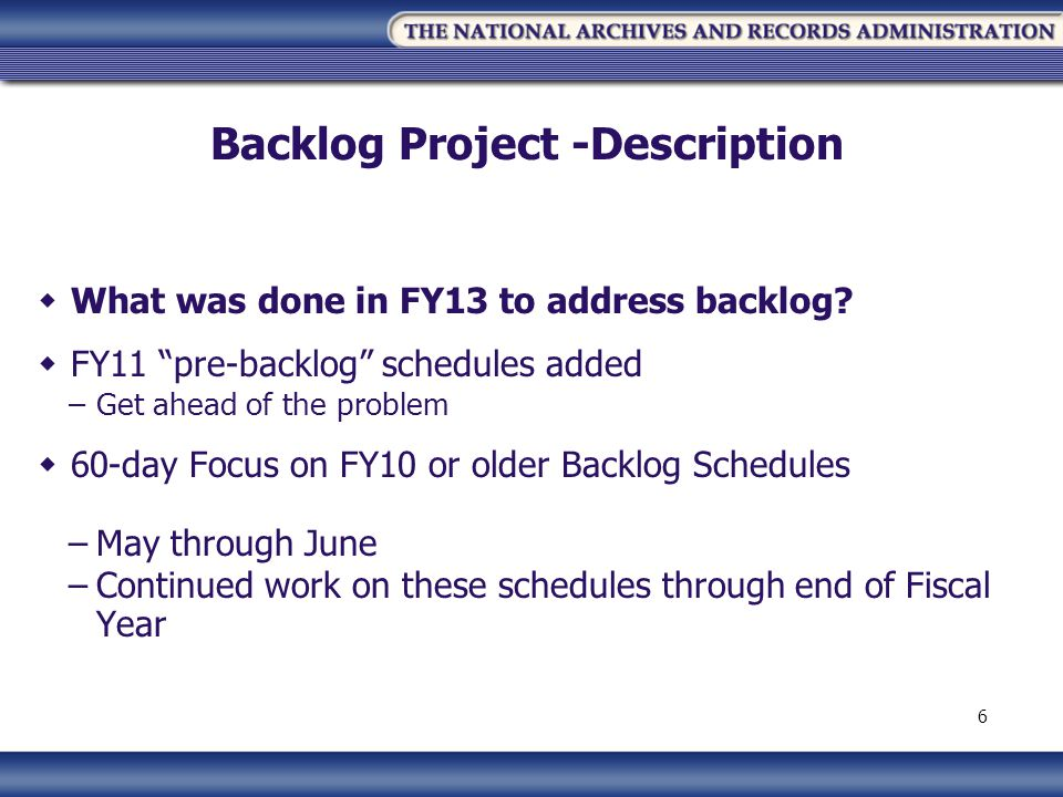 Backlog Project -Description What was done in FY13 to address backlog.