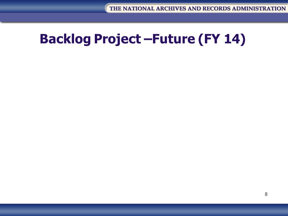 Backlog Project –Future (FY 14) 8