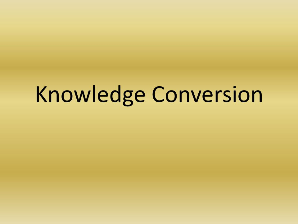 Knowledge Conversion