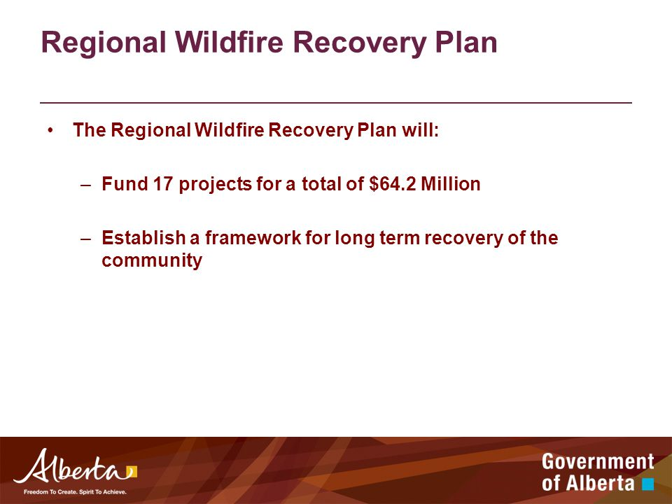 Regional Wildfire Recovery Plan The Regional Wildfire Recovery Plan will: –Fund 17 projects for a total of $64.2 Million –Establish a framework for long term recovery of the community