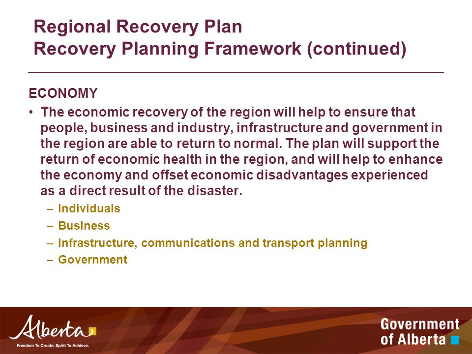 ECONOMY The economic recovery of the region will help to ensure that people, business and industry, infrastructure and government in the region are able to return to normal.