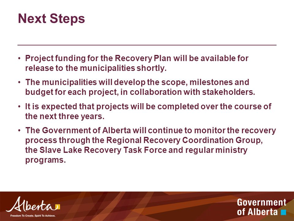 Next Steps Project funding for the Recovery Plan will be available for release to the municipalities shortly.