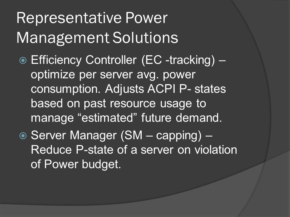 Representative Power Management Solutions Efficiency Controller (EC -tracking) – optimize per server avg.