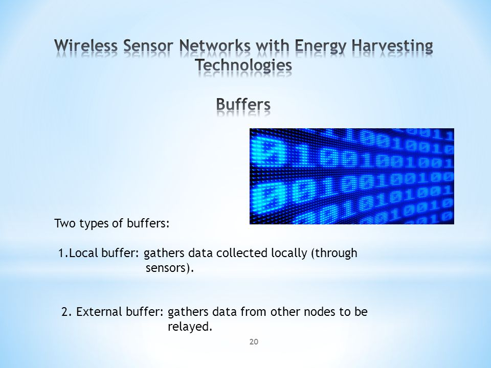 Two types of buffers: 1.Local buffer: gathers data collected locally (through sensors).