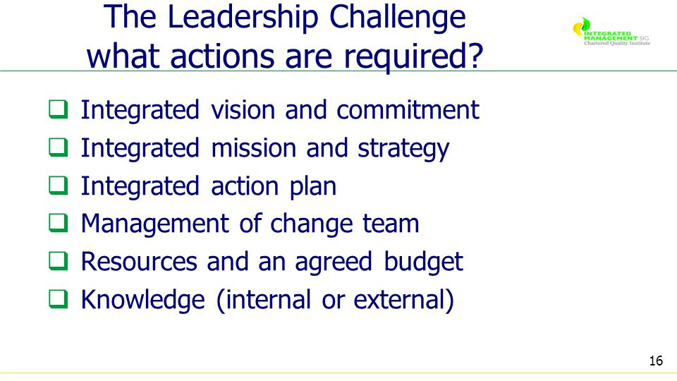 16 The Leadership Challenge what actions are required.