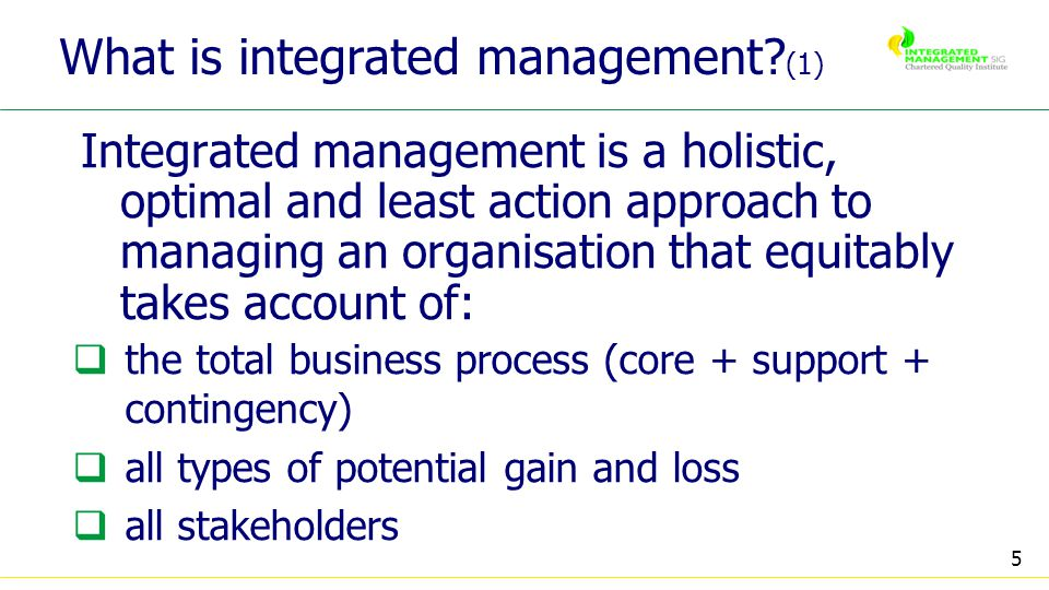 5 What is integrated management.