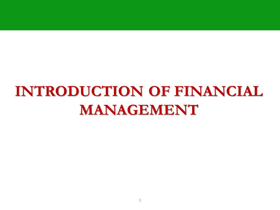 3 INTRODUCTION OF FINANCIAL MANAGEMENT