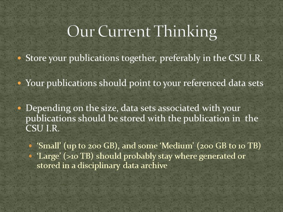 Store your publications together, preferably in the CSU I.R.