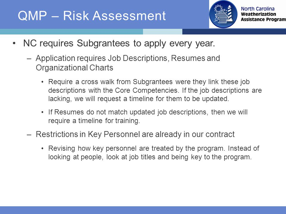 QMP – Risk Assessment NC requires Subgrantees to apply every year.
