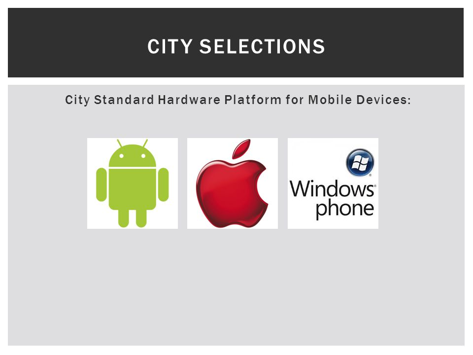 City Standard Hardware Platform for Mobile Devices: CITY SELECTIONS