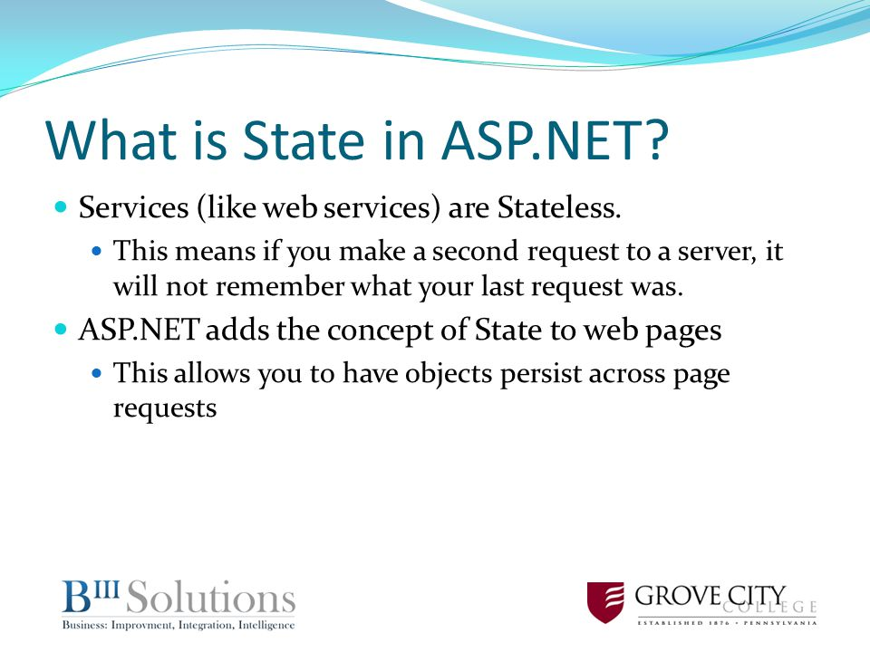 What is State in ASP.NET. Services (like web services) are Stateless.