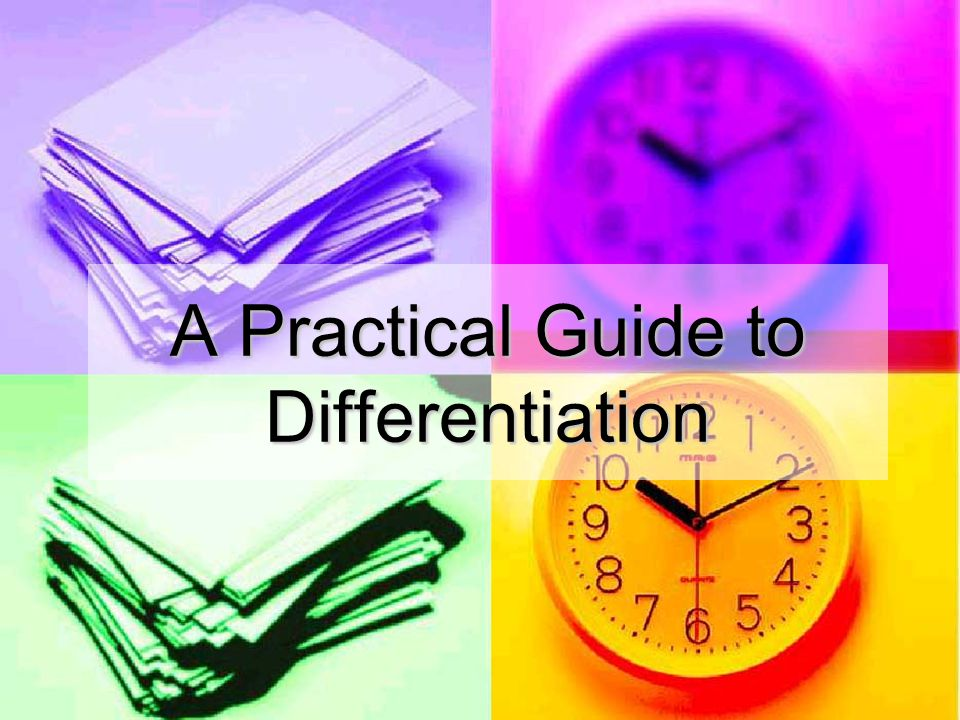 A Practical Guide to Differentiation