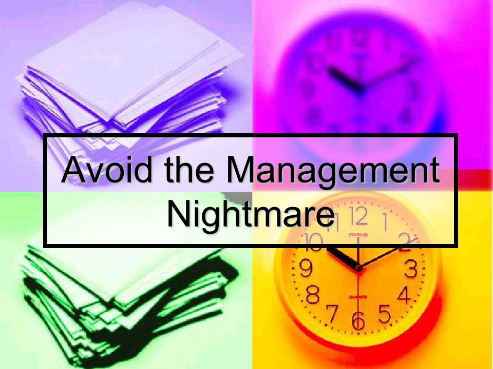 Avoid the Management Nightmare