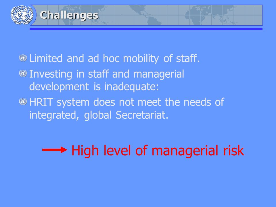 Challenges Limited and ad hoc mobility of staff.