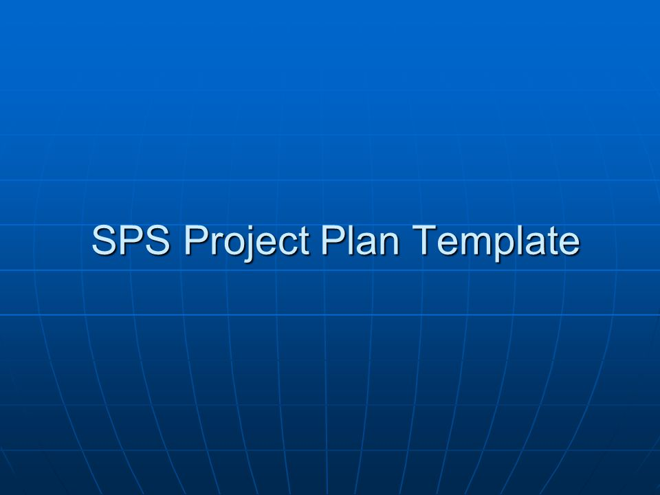 SPS Project Plan Template