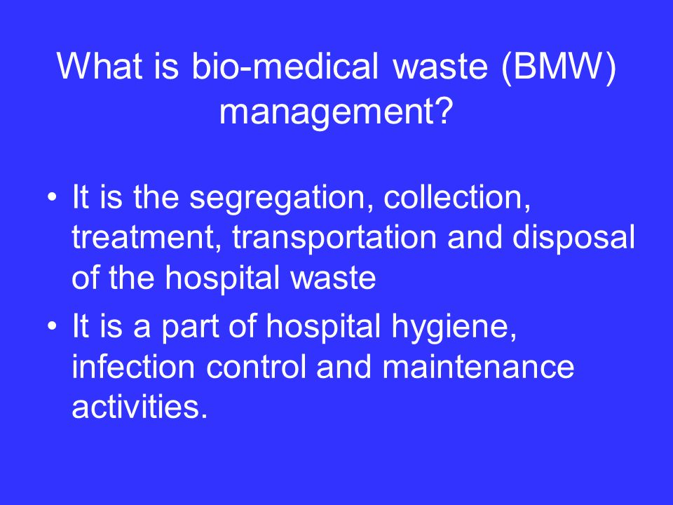 What is bio-medical waste (BMW) management.