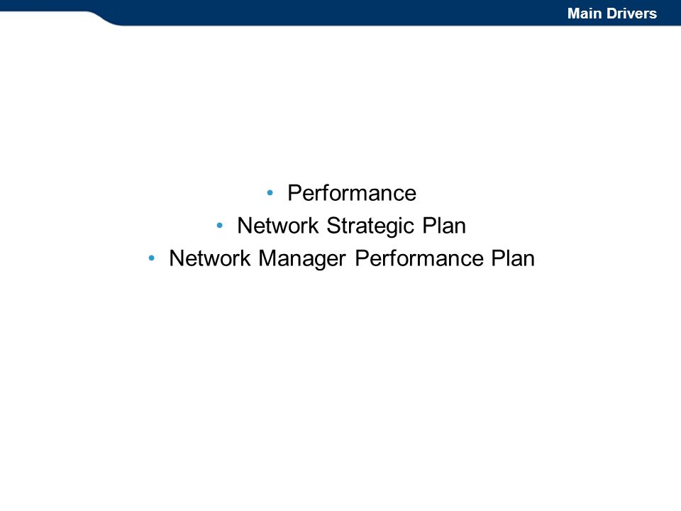 Performance Network Strategic Plan Network Manager Performance Plan Main Drivers
