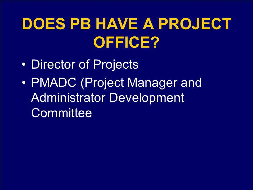 DOES PB HAVE A PROJECT OFFICE.