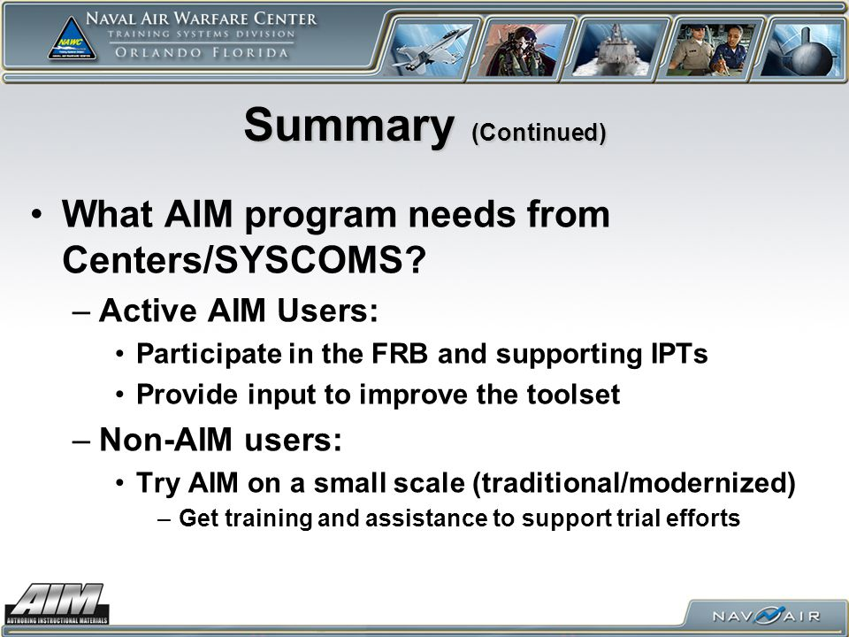 Summary (Continued) What AIM program needs from Centers/SYSCOMS.