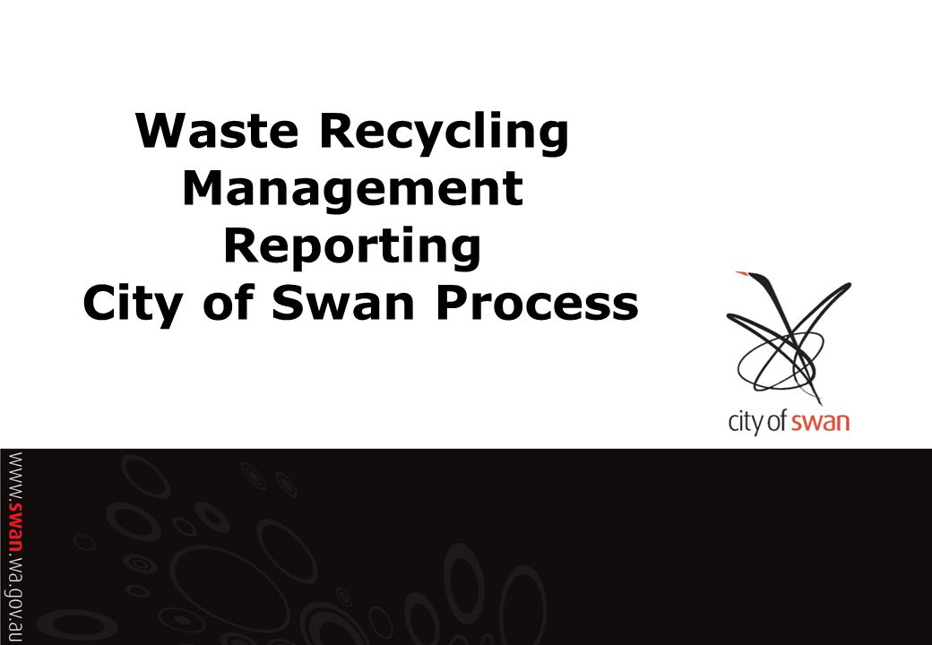 Waste Recycling Management Reporting City of Swan Process