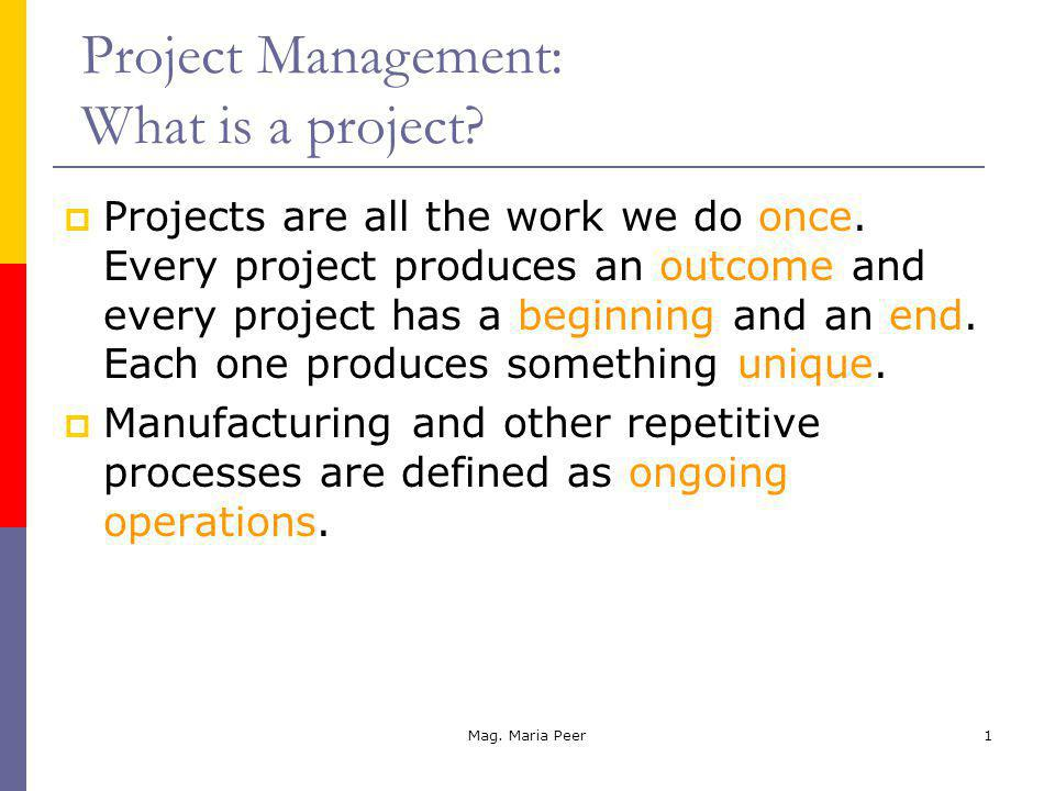 Mag. Maria Peer1 Projects are all the work we do once.