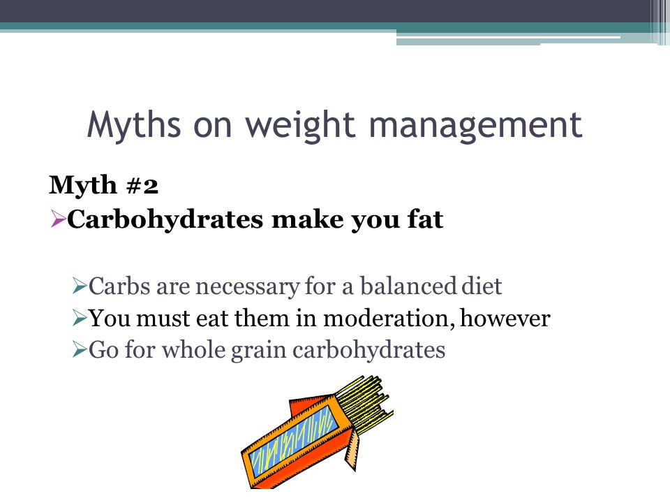 Myths on weight management Myth #1 Fad diets work for permanent weight loss Fad diets allow people to lose weight quickly.
