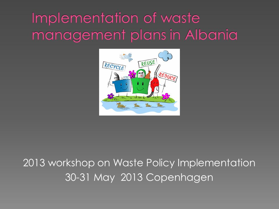 2013 workshop on Waste Policy Implementation 30-31 May 2013 Copenhagen