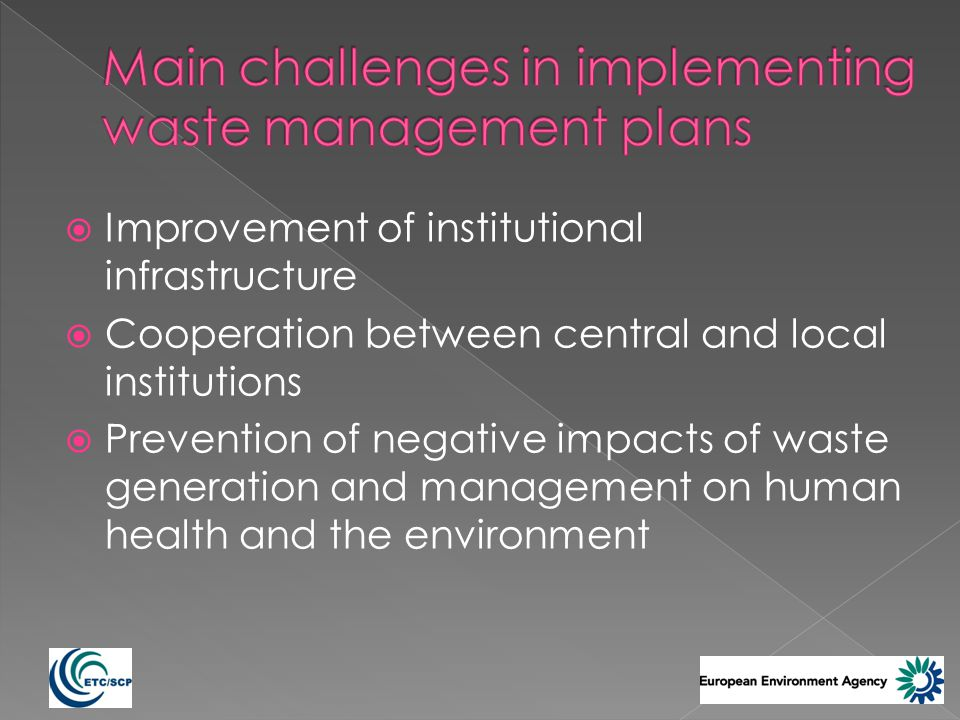 Improvement of institutional infrastructure Cooperation between central and local institutions Prevention of negative impacts of waste generation and management on human health and the environment