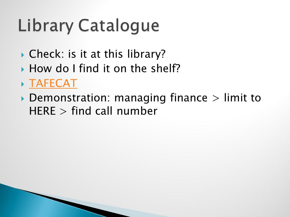 Check: is it at this library. How do I find it on the shelf.