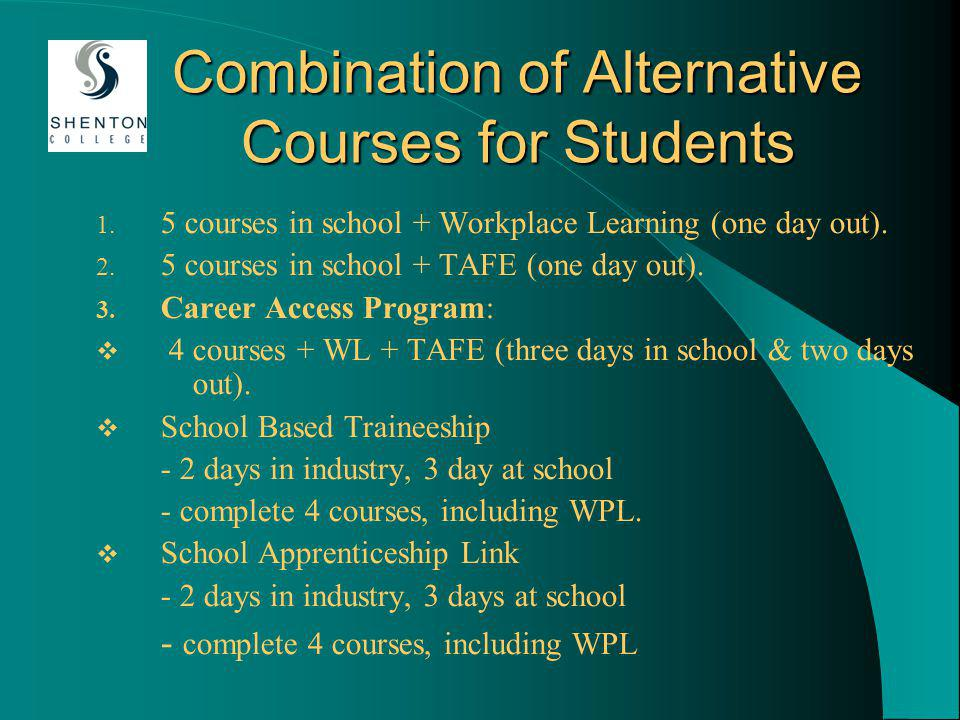 Combination of Alternative Courses for Students 1.