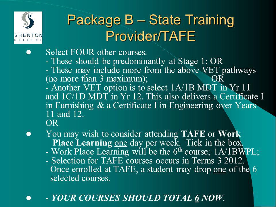 Package B – State Training Provider/TAFE Select FOUR other courses.