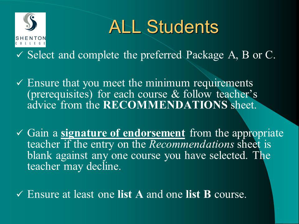 ALL Students Select and complete the preferred Package A, B or C.