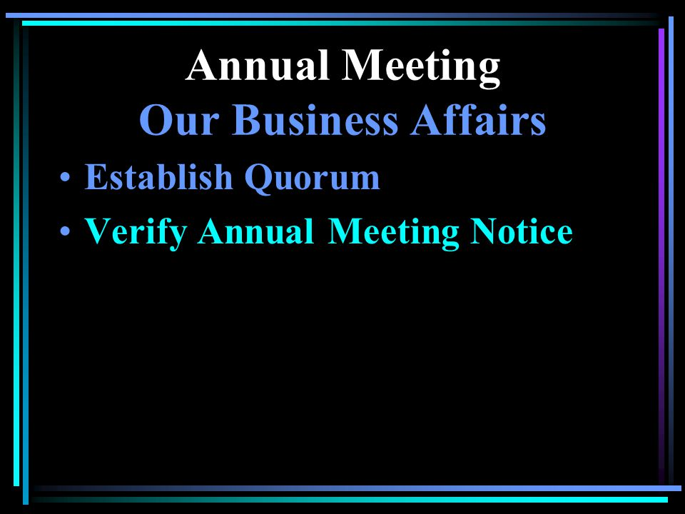 Annual Meeting Our Business Affairs Establish Quorum