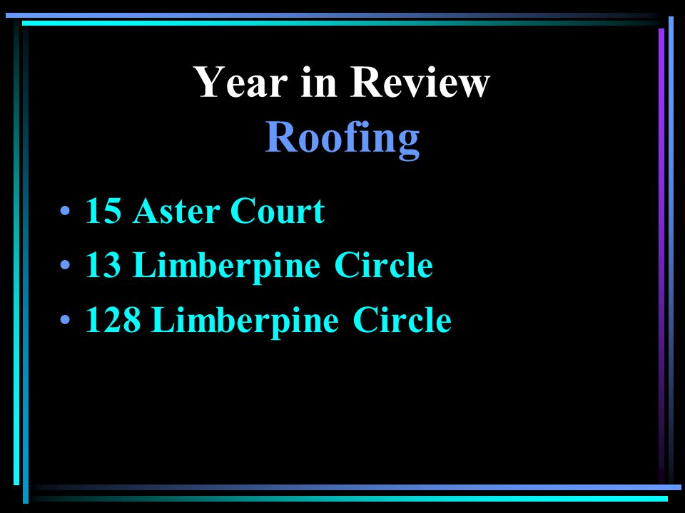 Year in Review Painting 45 Aster Ct 16 Limberpine 22 Cedar Ct 45 Poppy Ct 55 Poppy Ct 267 Limberpine 55 Limberpine 52 Poppy Ct 22 Aster Ct 38 Cedar Ct 34 Larkspur