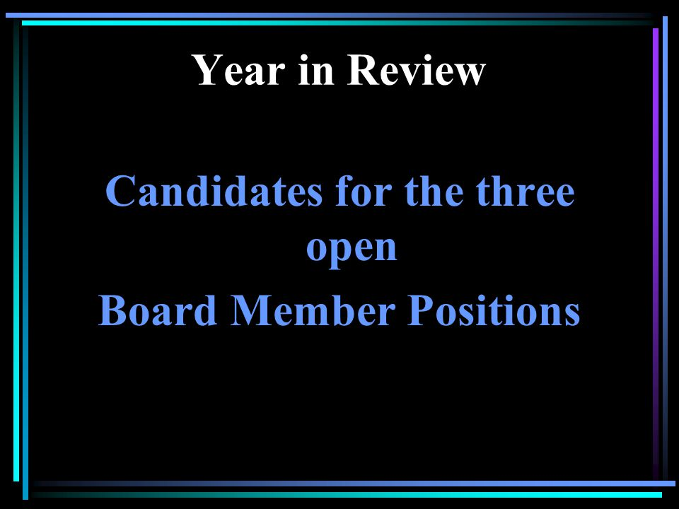 Year in Review Nominations for the Board of Directors Position