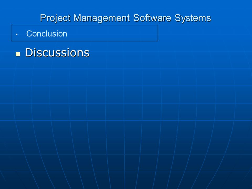 Project Management Software Systems Discussions Discussions Conclusion