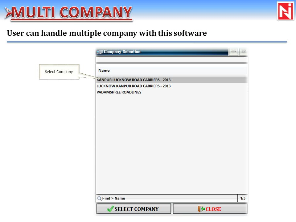User can handle multiple company with this software Select Company