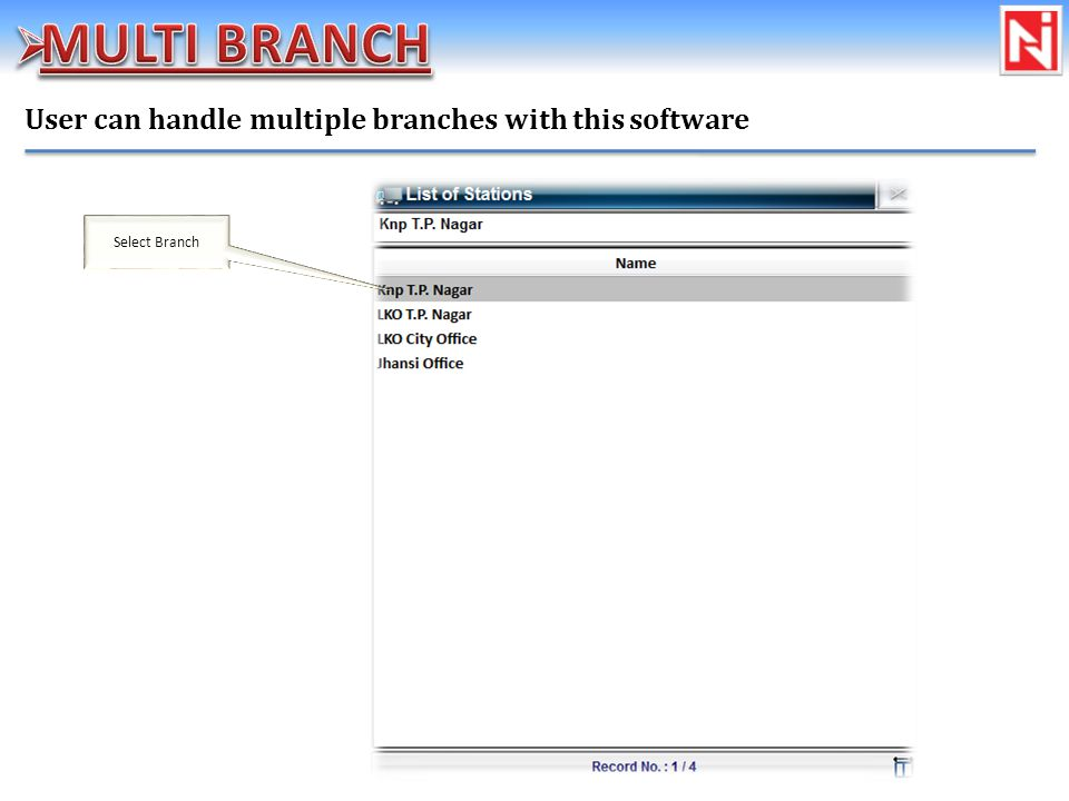 User can handle multiple branches with this software Select Branch