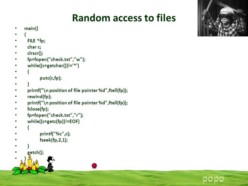 Random access to files main() { FILE *fp; char c; clrscr(); fp=fopen( check.txt , w ); while((c=getchar())!= * ) { putc(c,fp); } printf( \n position of file pointer %d ,ftell(fp)); rewind(fp); printf( \n position of file pointer %d ,ftell(fp)); fclose(fp); fp=fopen( check.txt , r ); while((c=getc(fp))!=EOF) { printf( %c ,c); fseek(fp,2,1); } getch(); }
