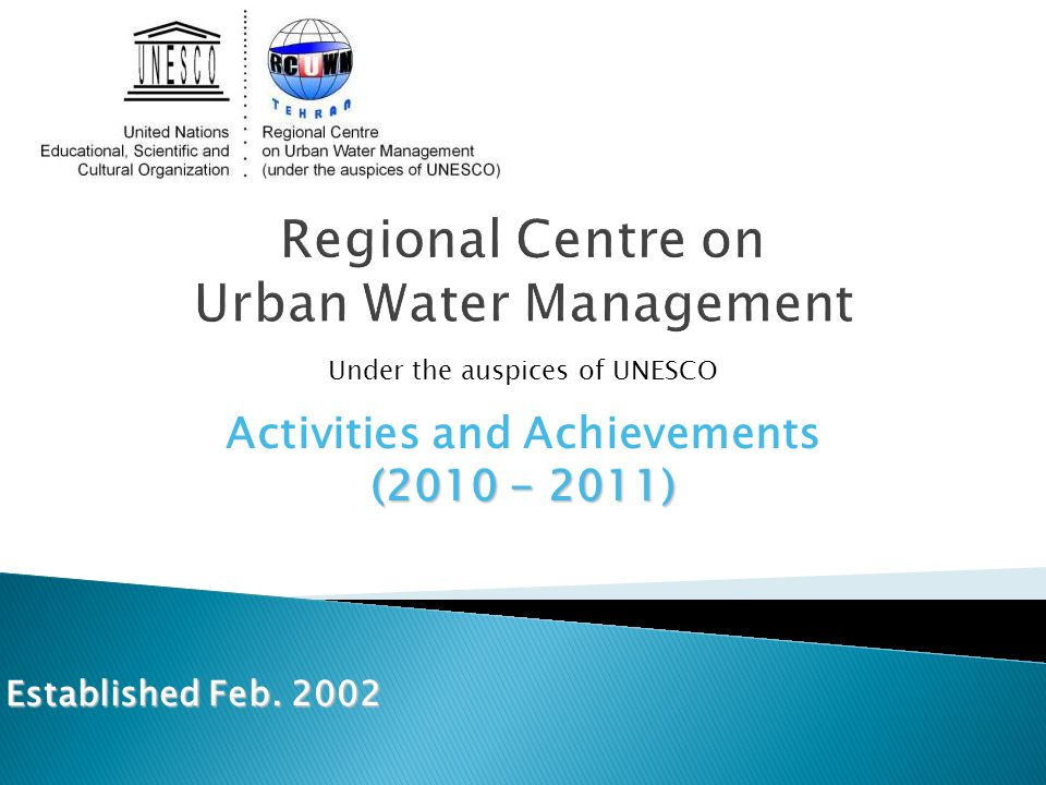 Under the auspices of UNESCO Activities and Achievements (2010 - 2011) Established Feb. 2002