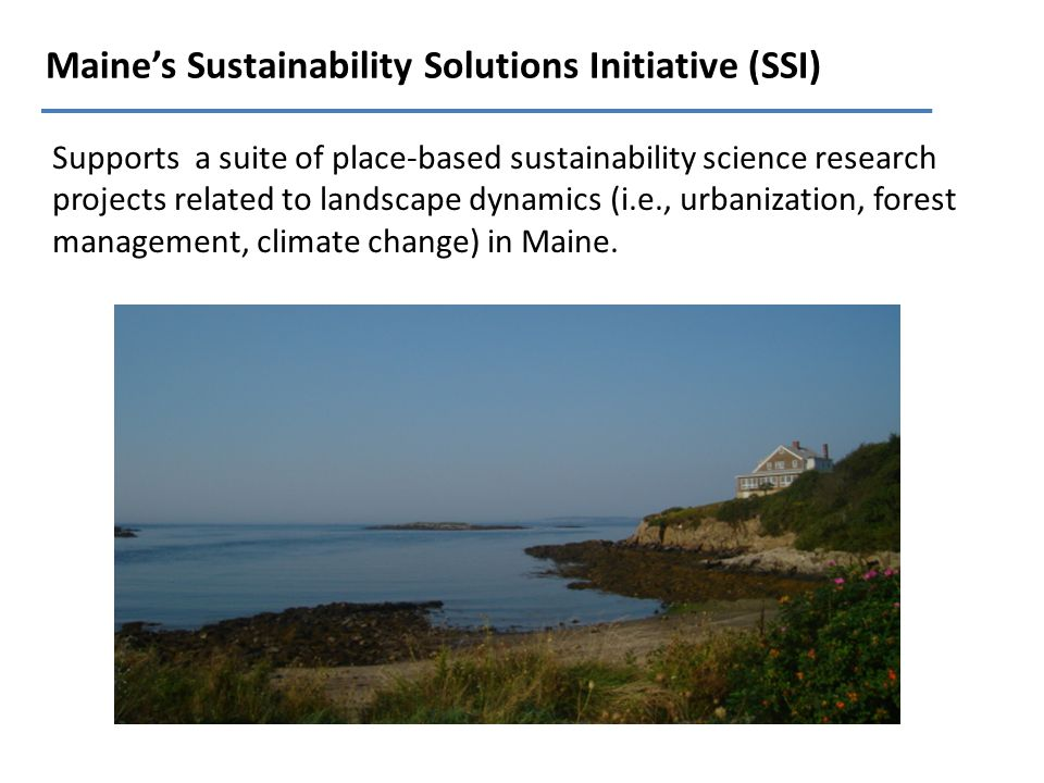Supports a suite of place-based sustainability science research projects related to landscape dynamics (i.e., urbanization, forest management, climate change) in Maine.